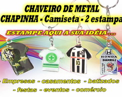 CHAVEIRO - METAL 2 ESTAMPAS - CAMISETA