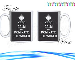 Caneca Keep Calm and Dominate the World