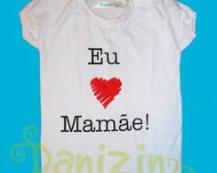 T-Shirt Beb� M. Curta EU AMO A MAM�E