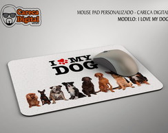MOUSE PAD - I LOVE MY DOG
