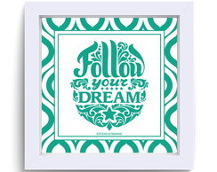 Quadro FOLLOW YOUR DREAM 25x25cm