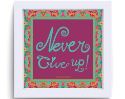 Quadro NEVER GIVE UP! 25x25cm