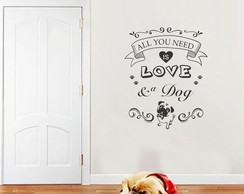 ADESIVO ALL YOU NEED IS LOVE & A DOG