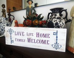 Placa Welcome, Love, Life, Home, Family