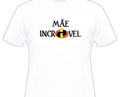 CAMISA M�E INCRIVEL