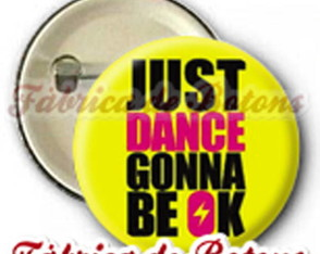 boton-2-5cm-just-dance-gonna-be-ok