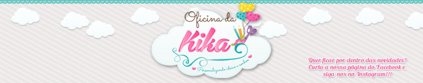 Oficina da Kika - Festas e Id�ias Personalizadas