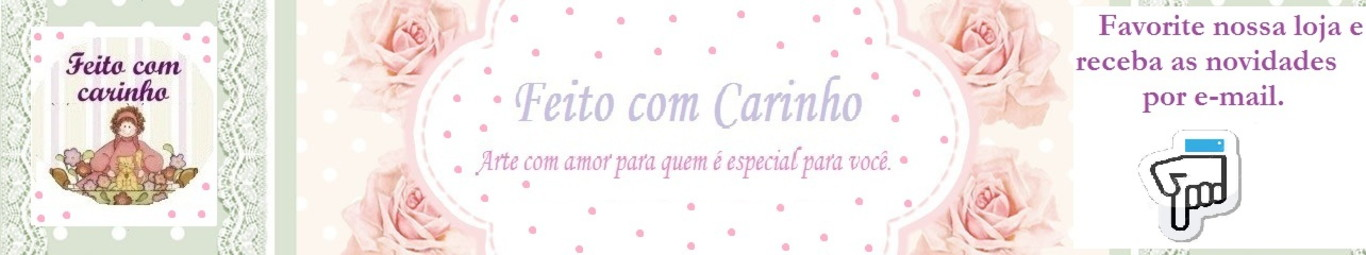 Feito com carinho!