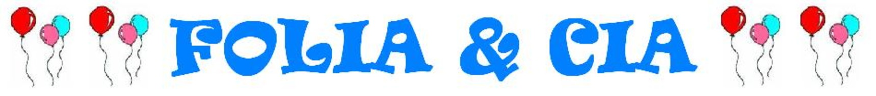 FOLIA & CIA - FESTAS E EVENTOS