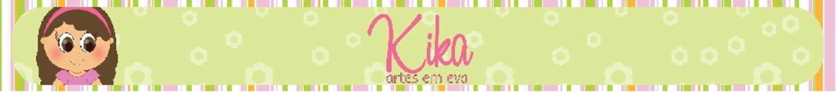 KIKA ARTES EM EVA