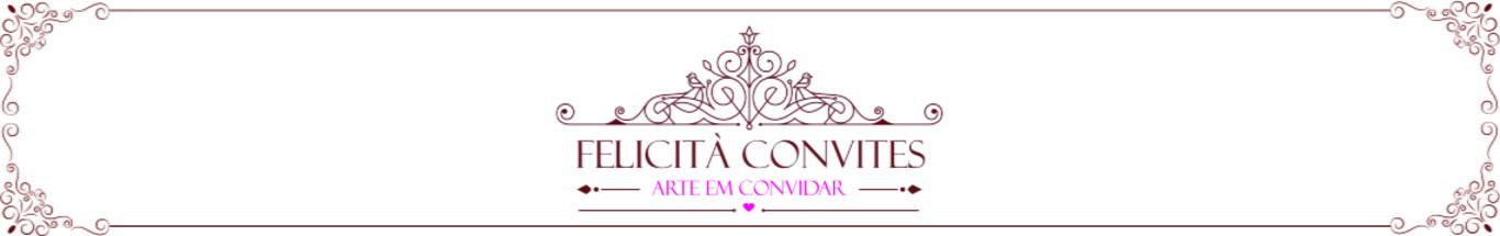 Felicita Convites