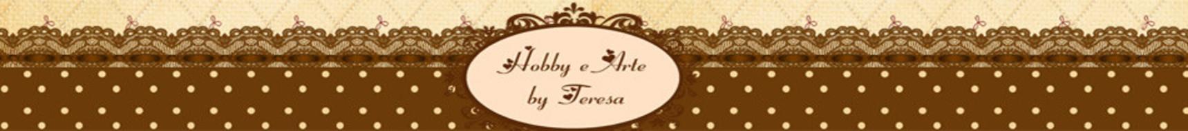Hobby e Arte by Teresa