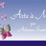 Arte � m�o por Adriana Santos