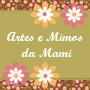 Artes e Mimos da Mami