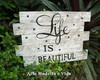 Placa rústica - Life is beautiful
