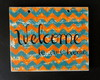 Placa Decorativa Welcome to our home