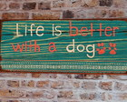 Placa PET Life Better With Dog Green