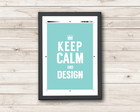 Pôster Keep Calm and Design