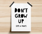 Poster Dont Grow Up - Its A Trap