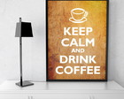 Quadro Decorativo Keep Calm Coffee