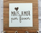 Porta Chaves Mini Mais Amor Por Favor