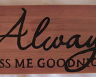 "Placa ""always kiss me"""