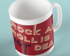"Caneca ""Rock and Roll is not dead"""