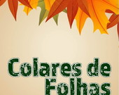 Colares de folhas, leaves necklaces