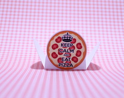 Forminha p/ doce - keep calm - pizza