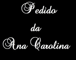 Pedido da Ana Carolina