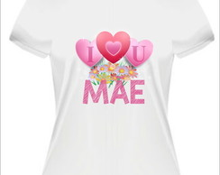 Camiseta I love You Mãe