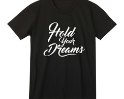 Camiseta Preta Hold Your Dreams