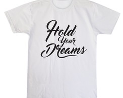 Camiseta Branca Hold Your Dreams