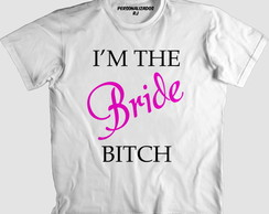 Camisa I'M THE BRIDE BITCH