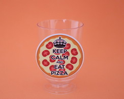 Tacinha/copinho - keep calm - pizza