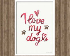 Poster Love My Dog A4 impresso