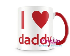 Caneca I Love My Daddy