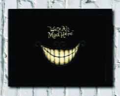 Poster com Moldura We're All Mad Here