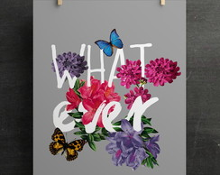 "Poster ""Whatever"" (sem moldura)"