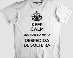 Camisa KEEP CALM DESPEDIDA DE SOLTEIRA