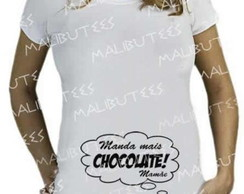 Camiseta Gestante Manda mais chocolate
