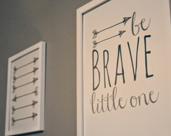 Quadros/Poster | Be brave little one