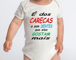 Body de bebê é do carecas e sem dentes..