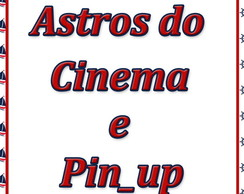 ASTROS DO CINEMA E PIN_UP