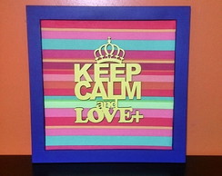 Quadro Keep Calm And Love+