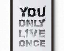 Pôster c/ Moldura A3 -You Only Live Once