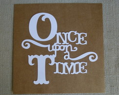 "Aplique - Frase ""Once upon a time"""