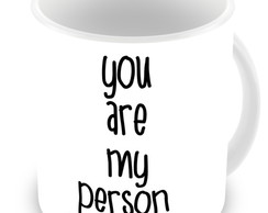 Caneca Grey's Anatomy You Are My Person