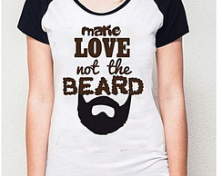 BABY LOOK RAGLAN-MAKE LOVE NOT THE BEARD