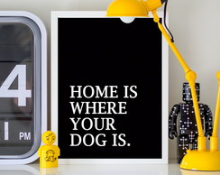 Quadro MDF Home is where your dog is